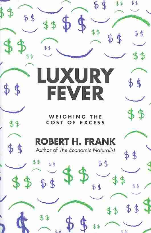 Luxury Fever By Frank, Robert H.