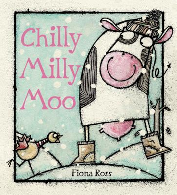 Chilly Milly Moo By Ross, Fiona